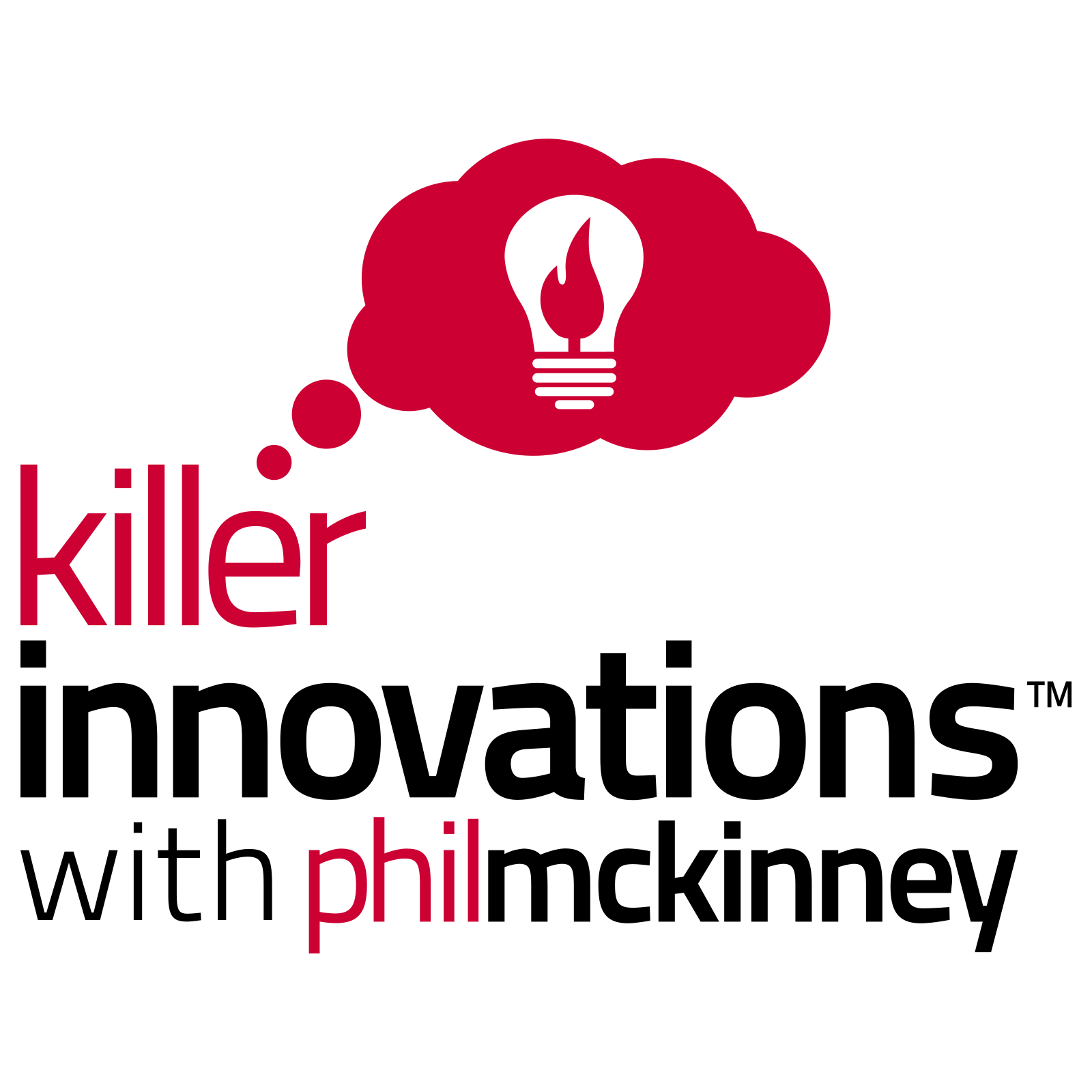 Killer Innovations Podcast Show with Phil McKinney