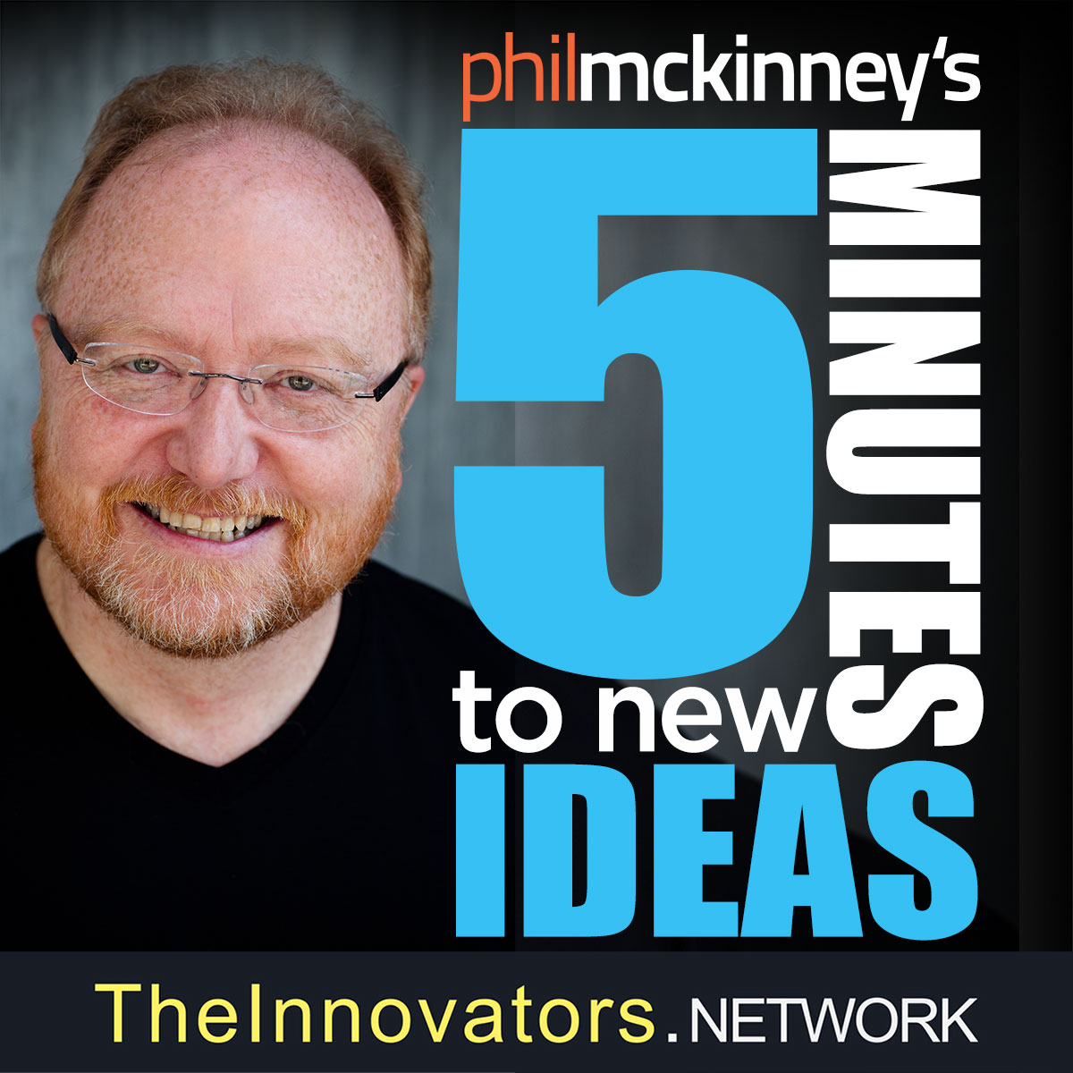 5 Minutes To New Ideas Podcast with Phil McKinney