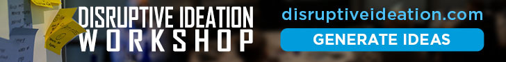 Generate Ideas by attending the Ideation Workshop at DisruptiveIdeation.com